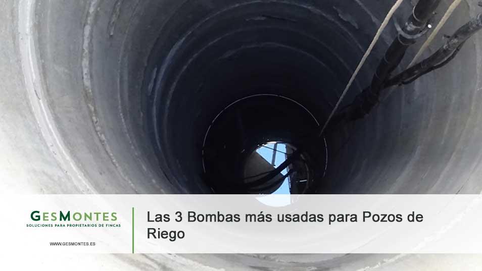 Las 3 bombas m s usadas para pozos de riego gesmontes for Bomba de agua para pozo